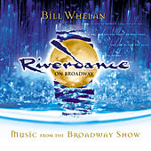 Riverdance On Broadway by 1987 Casts