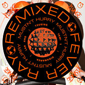 Mustn't Hurry (Remixes) by Fever Ray
