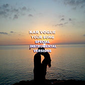 Your Song (Special Instrumental Versions [Tribute To Rita Ora]) by Kar Vogue
