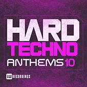 Hard Techno Anthems, Vol. 10 - EP von Various Artists