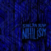 Nihilism de Shilpa Ray