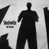Shadowlife de Tim McInnes