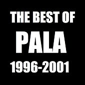 The Best of Pala: 1996 to 2001 de Pala