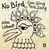 No Bird Can Sing This Song de Allen Lintvedt