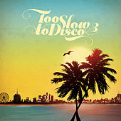 Too Slow to Disco, Vol. 3 de Various Artists