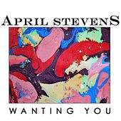 Wanting You by April Stevens