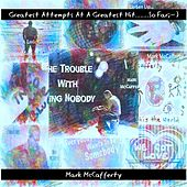 Greatest Attempts at a Greatest Hit....So Far by Mark McCafferty
