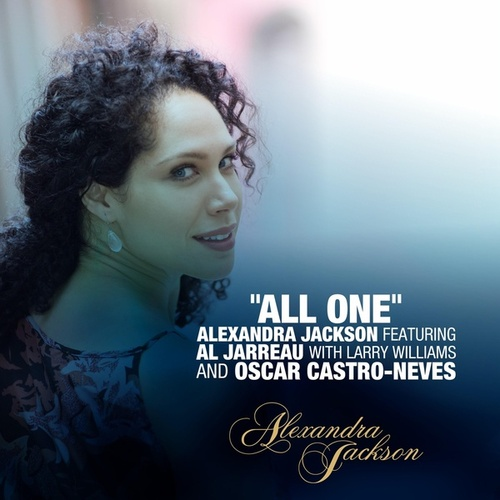 All One (feat. Al Jarreau, Larry Williams & Oscar Castro-Neves) by Alexandra Jackson