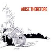 Arise Therefore von Bonnie
