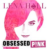 Obsessed: P!nk by Lena Hall