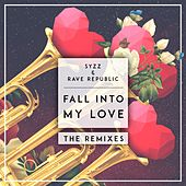 Fall Into My Love - The Remixes by Syzz