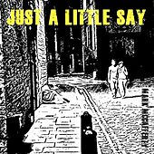 Just a Little Say by Mark McCafferty