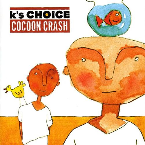 Cocoon Crash by k's choice