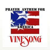 Vinesong, Prayer Anthem For America by Vinesong