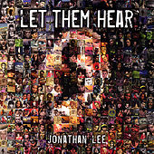 Let Them Hear by Jonathan Lee
