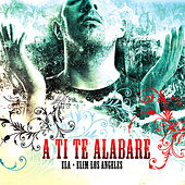 A Tí, Te Alabaré (ELA) de Elim Los Angeles