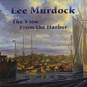 The View From the Harbor by Lee Murdock