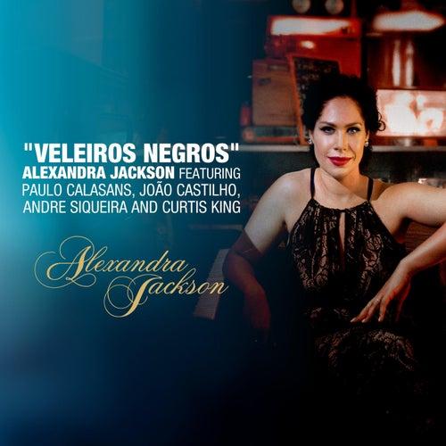 Veleiros Negros (feat. Paulo Calasans, Joao Castilho, Andre Siqueira & Curtis King) by Alexandra Jackson