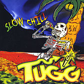 Slow Chill by T.U.G.G.