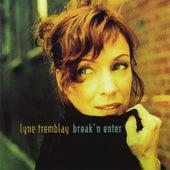 Break' N Enter by Lyne Tremblay