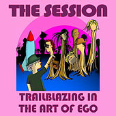 Trailblazing in the Art of Ego von Session