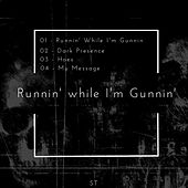 Runnin' while I'm Gunnin' by ST (2)