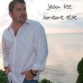 Someone Else fra Jason Lee