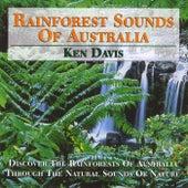 Rainforest Sounds Of Australia by Ken Davis