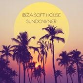 Ibiza Soft House Sundowner by Various Artists
