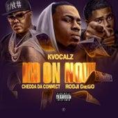 I'm On Now (feat. Chedda Da Connect & Rodji Diego) by K.Vocalz