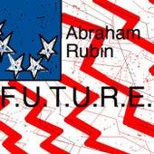 F.U.T.U.R.E. by Abraham Rubin