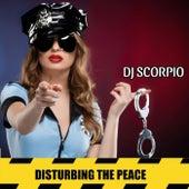 Disturbing the Peace de DJ Scorpio
