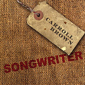 Songwriter by Carroll Brown
