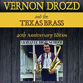 40th Anniversary Edition by Vernon Drozd and the Texas Brass