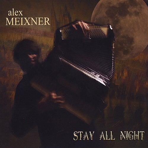 Stay All Night by Alex Meixner