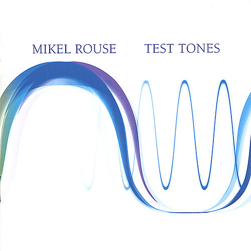 Test Tones by Mikel Rouse