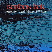 Another Land Made of Water by Gordon Bok