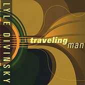 Traveling Man by Lyle Divinsky