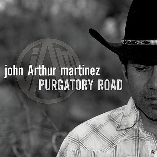 Purgatory Road by John Arthur Martinez