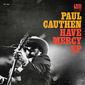 Have Mercy by Paul Cauthen