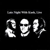 Late Night With Kush, Live CD de Kush