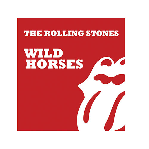 Wild Horses by The Rolling Stones