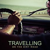 Travelling on the Dirt Road by Various Artists