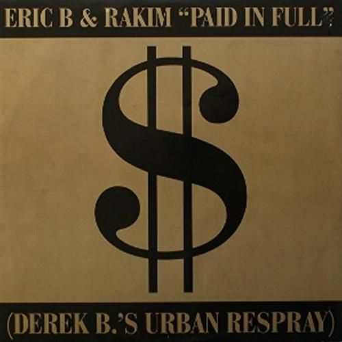 Paid In Full / Eric B.Is On The Cut by Eric B and Rakim