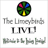 Live At the Limey Lounge! by The Limeybirds