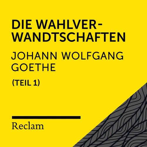 Goethe: Die Wahlverwandtschaften, I. Teil (Reclam Hörbuch) by Reclam Hörbücher