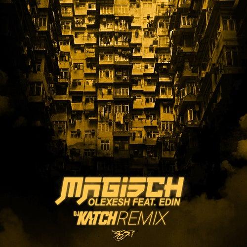 Magisch (DJ Katch Remix) von Olexesh