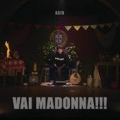 Vai Madonna!!! by Agir