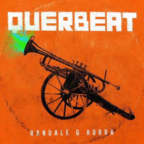 Randale & Hurra von Querbeat
