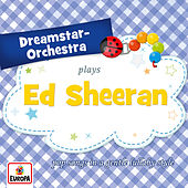 Plays Ed Sheeran di Dreamstar Orchestra
